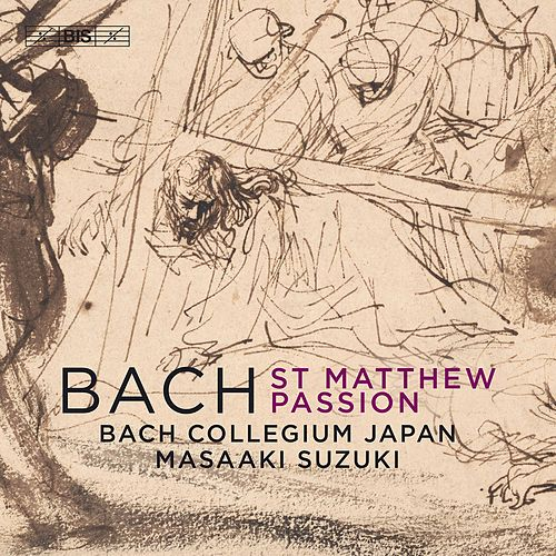 J.S. Bach: St. Matthew Passion, BWV 244 by Bach Collegium Japan