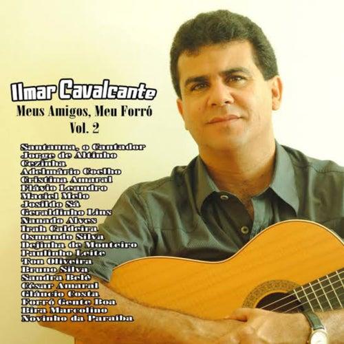 Meus Amigos, Meu Forró - Vol.2 de Ilmar Cavalcante