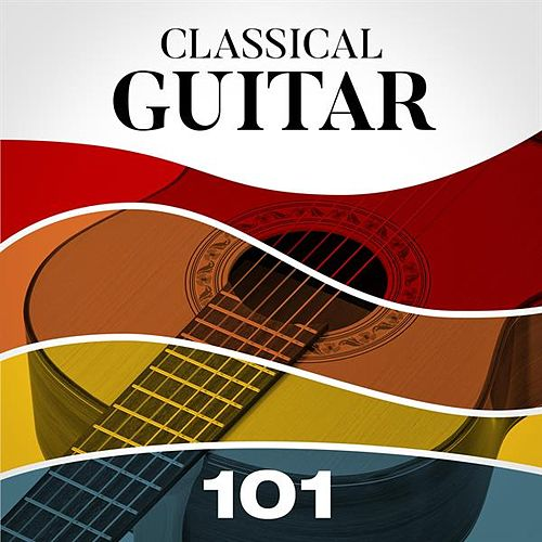 Classical Guitar 101 von Various Artists
