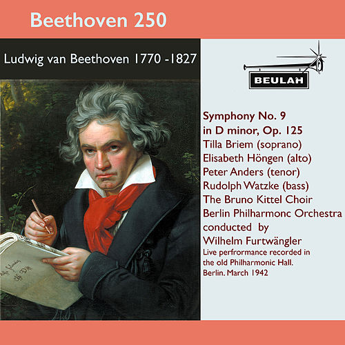 Beethoven 250 Symphony No. 9 in D Minor, Op. 125 by Wilhelm Furtwängler