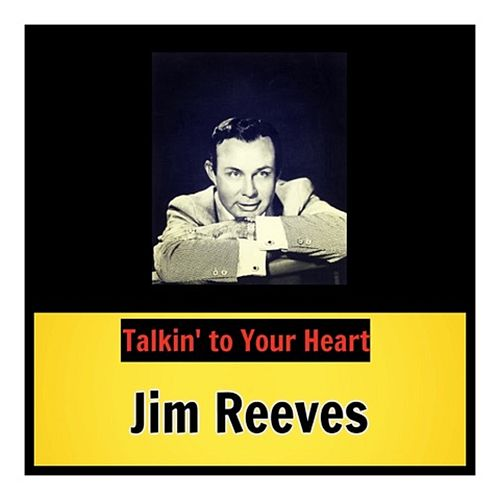 Talkin' to Your Heart von Jim Reeves