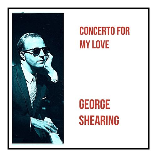 Concerto for My Love by George Shearing