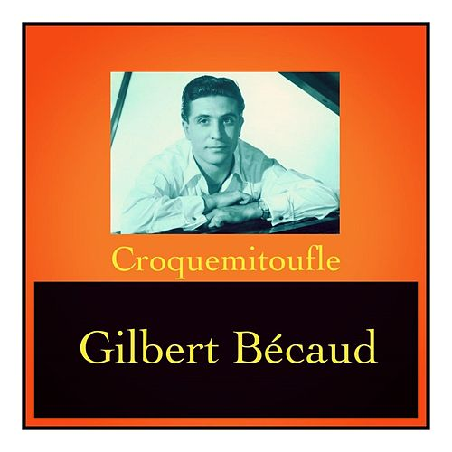 Croquemitoufle de Gilbert Becaud