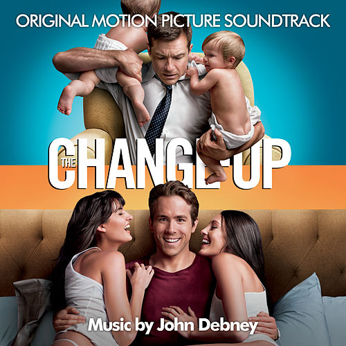 The Change-Up (Original Motion Picture Soundtrack) van John Debney