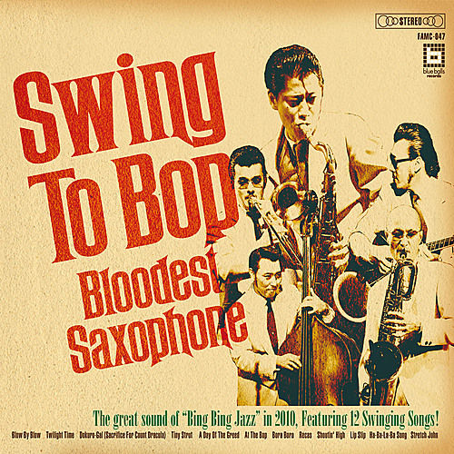Swing to Bop by Bloodest Saxophone