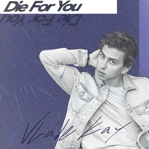 Die for You de Vlade Kay