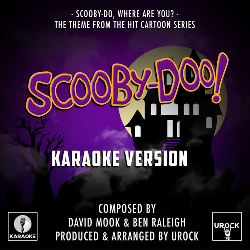 Scooby-Do, Where Are You? (From 'Scooby-Doo!') (Karaoke Version) de Urock