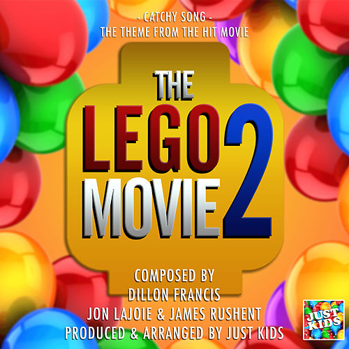 Catchy Song (From 'The Lego Movie 2') de Just Kids
