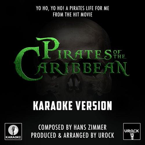 Yo Ho, Yo Ho! A Pirates Life For Me (From 'Pirates Of The Caribbean') (Karaoke Version) de Urock