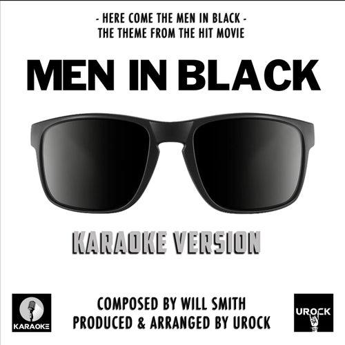 Here Come The Men in Black (From 'Men In Black') (Karaoke Version) by Urock