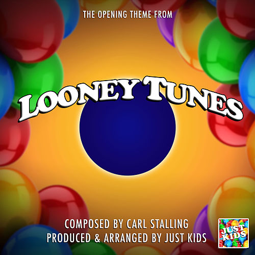 Looney Tunes Opening Theme (From 'Looney Tunes') de Just Kids