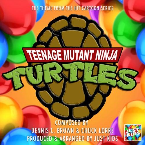 Teenage Mutant Ninja Turtles Theme (From 'Teenage Mutant Ninja Turtles') de Just Kids