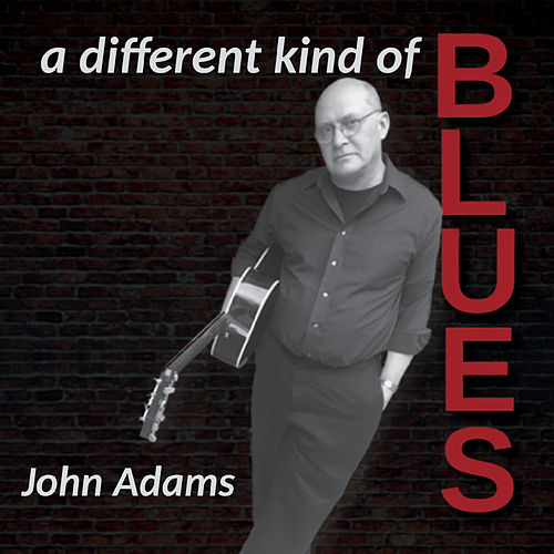 A Different Kind of Blues by John Adams