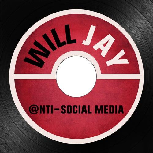Anti-Social Media by Will Jay