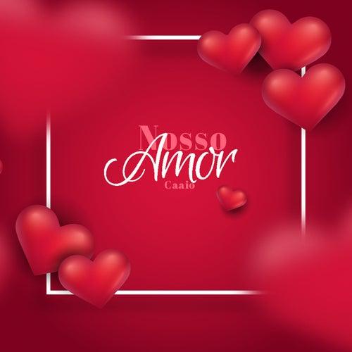 Nosso Amor by Caaio