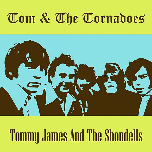 Tom & the Tornadoes by Tommy James and the Shondells