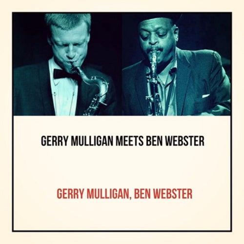 Gerry Mulligan Meets Ben Webster von Gerry Mulligan