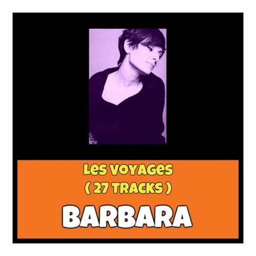 Les Voyages (27 Tracks) de Barbara