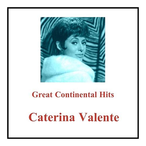 Great Continental Hits von Caterina Valente