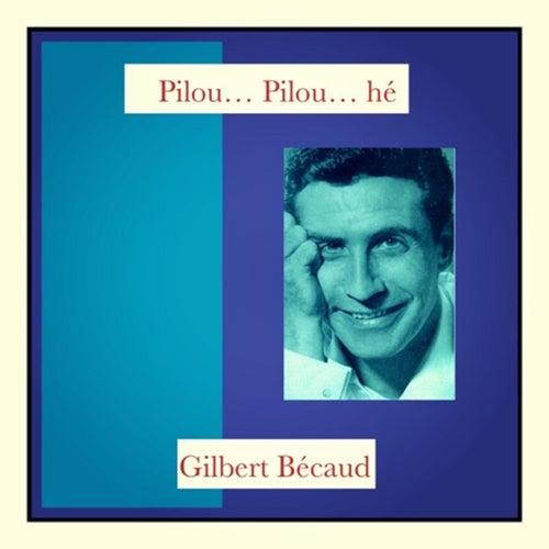 Pilou... Pilou... hé von Gilbert Becaud