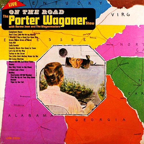 On The Road-The Porter Wagoner Show With Norma Jean And The Wagonmasters by Porter Wagoner