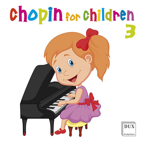 Chopin for Children, Vol. 3 by Various Artists