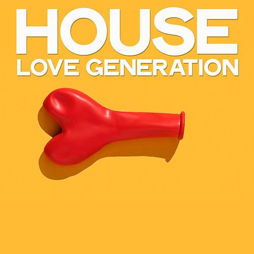 House Love Generation (Music For Valentine's Day) de Various Artists
