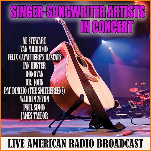 Singer-Songwriter Artists in Concert (Live) by Various Artists