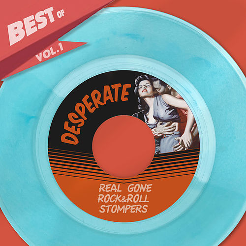 Best Of Desperate Records, Vol. 1 - Real Gone Rock&Roll Stompers de Various Artists