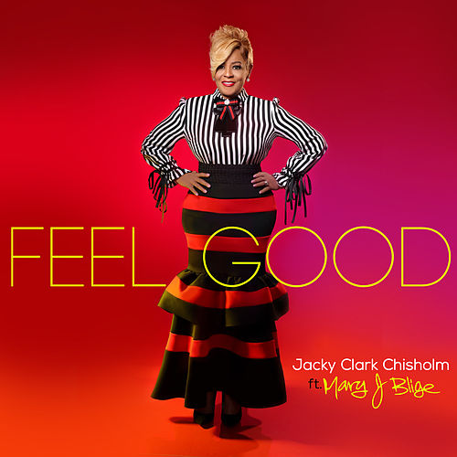 Feel Good (feat. Mary J. Blige) by Jacky Clark-Chisholm