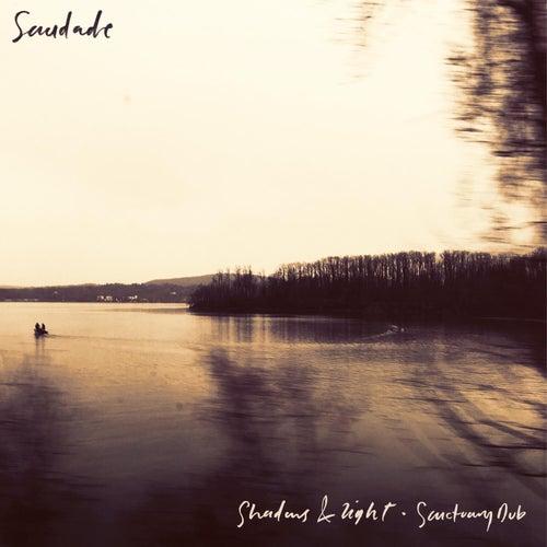 Shadows & Light / Sanctuary Dub by Saudade