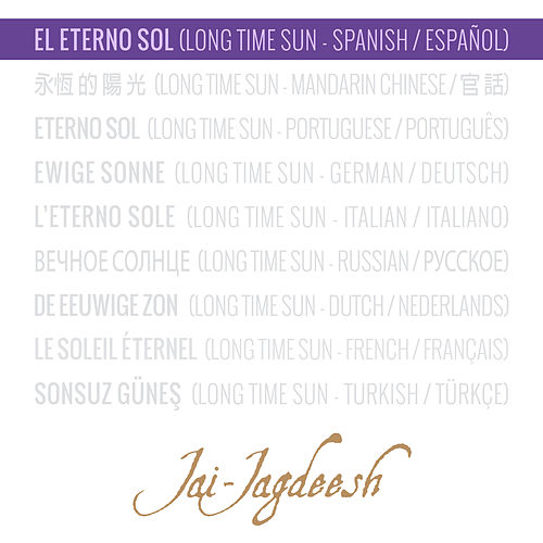 El Eterno Sol (Long Time Sun - Spanish / Español) de Jai-Jagdeesh