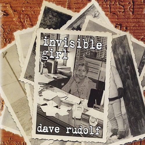 Invisible Girl von Dave Rudolf