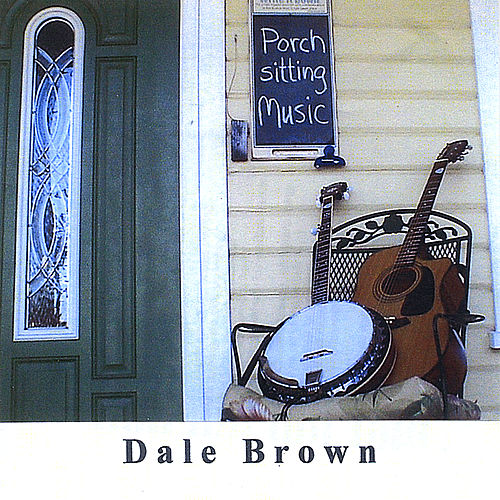 Porch Music by Dale Brown