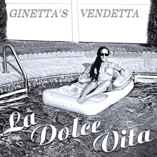 La Dolce Vita by Ginetta's Vendetta