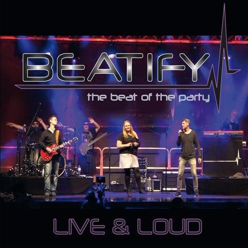 Live & Loud von Beatify
