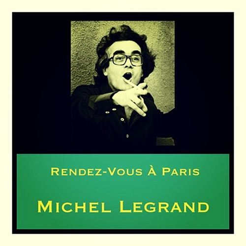 Rendez-vous à Paris de Michel Legrand