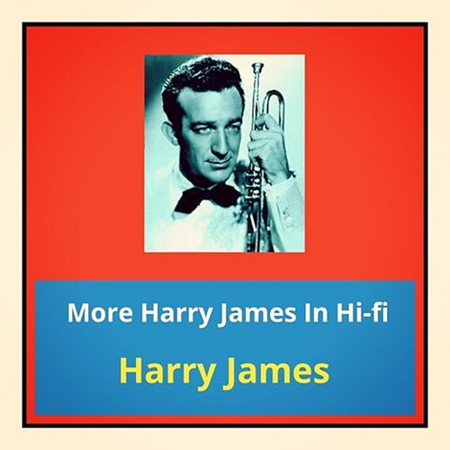 More Harry James in Hi-Fi von Harry James