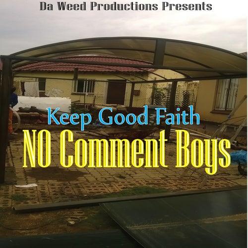 Keep Good Faith von No Comment Boys
