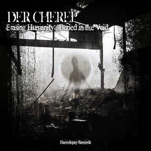 Erasing Humanity / Buried in the Void by Der Cherep