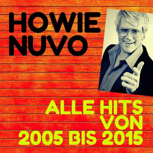 Alle Hits von 2005 - 2015 de Howie Nuvo