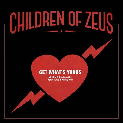 Get What's Yours by Children of Zeus