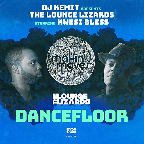 DJ Kemit Presents: Dancefloor by The Lounge Lizards