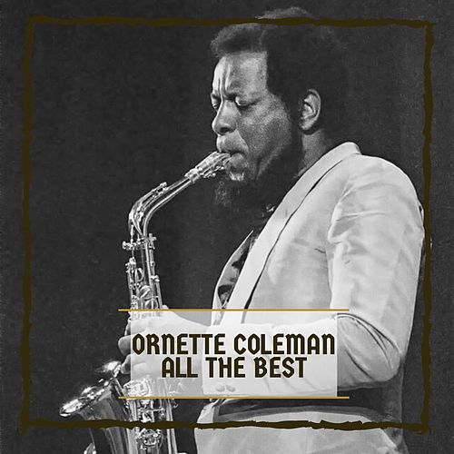 All The Best von Ornette Coleman