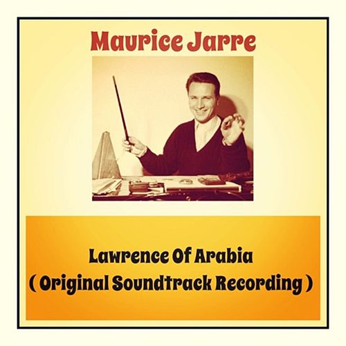 Lawrence Of Arabia (Original Soundtrack Recording) von Maurice Jarre