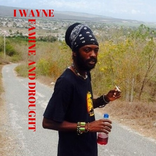Famine and Drought de I Wayne