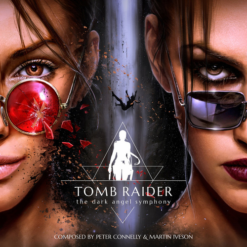 Tomb Raider - the Dark Angel Symphony de Peter Connelly