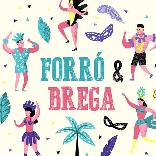 Forró & Brega by Various Artists
