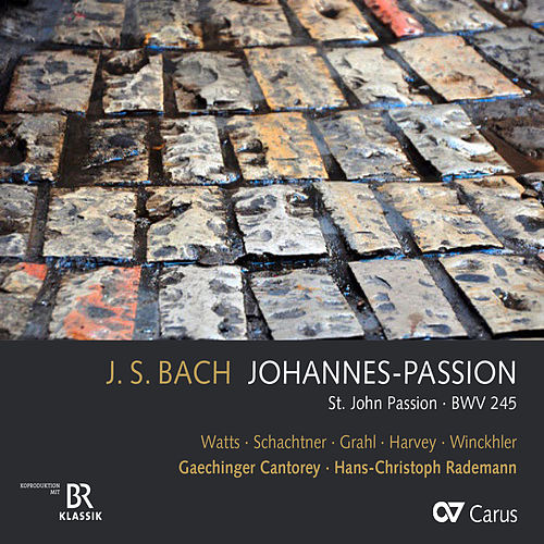 J.S. Bach: Johannespassion, BWV 245 (1749 Version) von Hans-Christoph Rademann