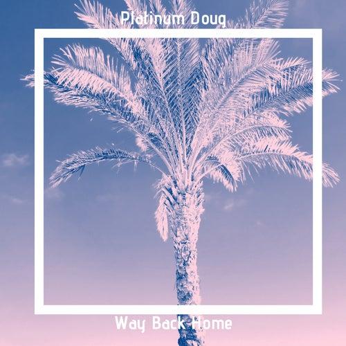Way Back Home von Platinum Doug